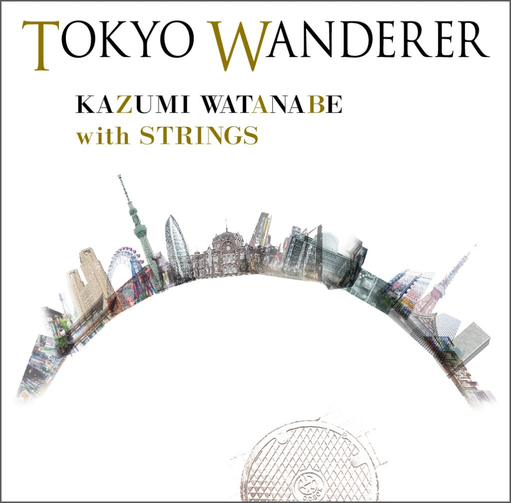 TOKYO WANDERER KAZUMI WATANABE with STRINGS